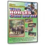 Photo of a DVD, The Horses Can Do It!, showing horses moving dirt, hauling logs, etc.